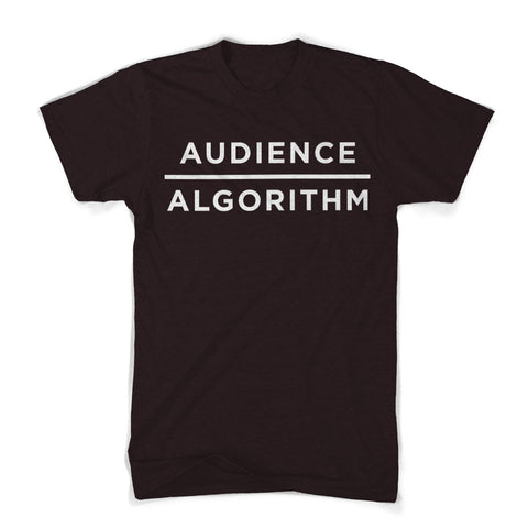 Audience Over Algorithm Shirt