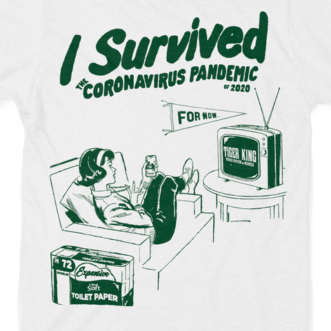 I Survived the Coronavirus Pandemic 2020...For Now