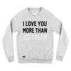 I Love You More Than Ice Cream Pullover