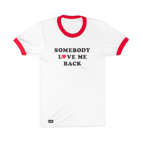 Somebody Love Me Back Tee