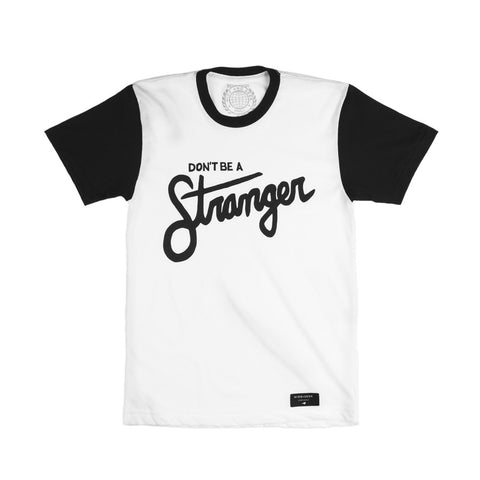 Don't Be A Stranger Tee