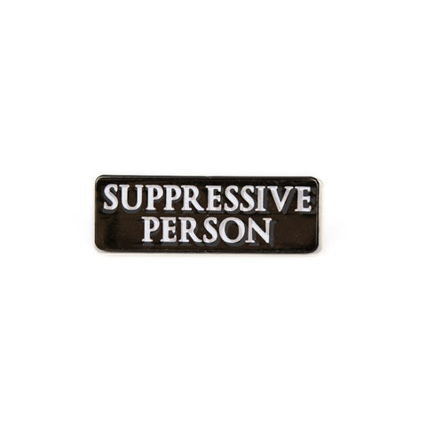 Suppressive Person Enamel Pin