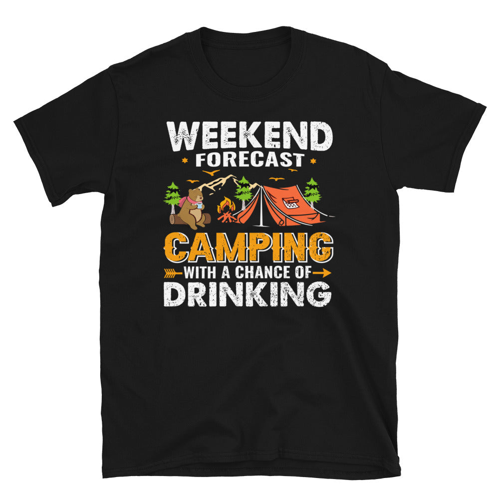 Weekend Forecast Camping With A Chance Of Drinking Short-Sleeve Unisex T-Shirt