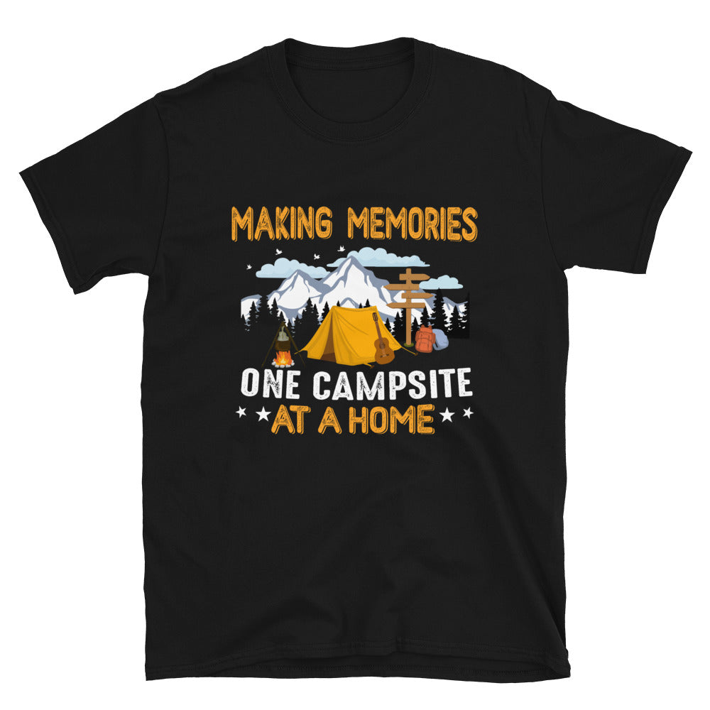 Making Memories One Campsite At A Home Camping Short-Sleeve Unisex T-Shirt