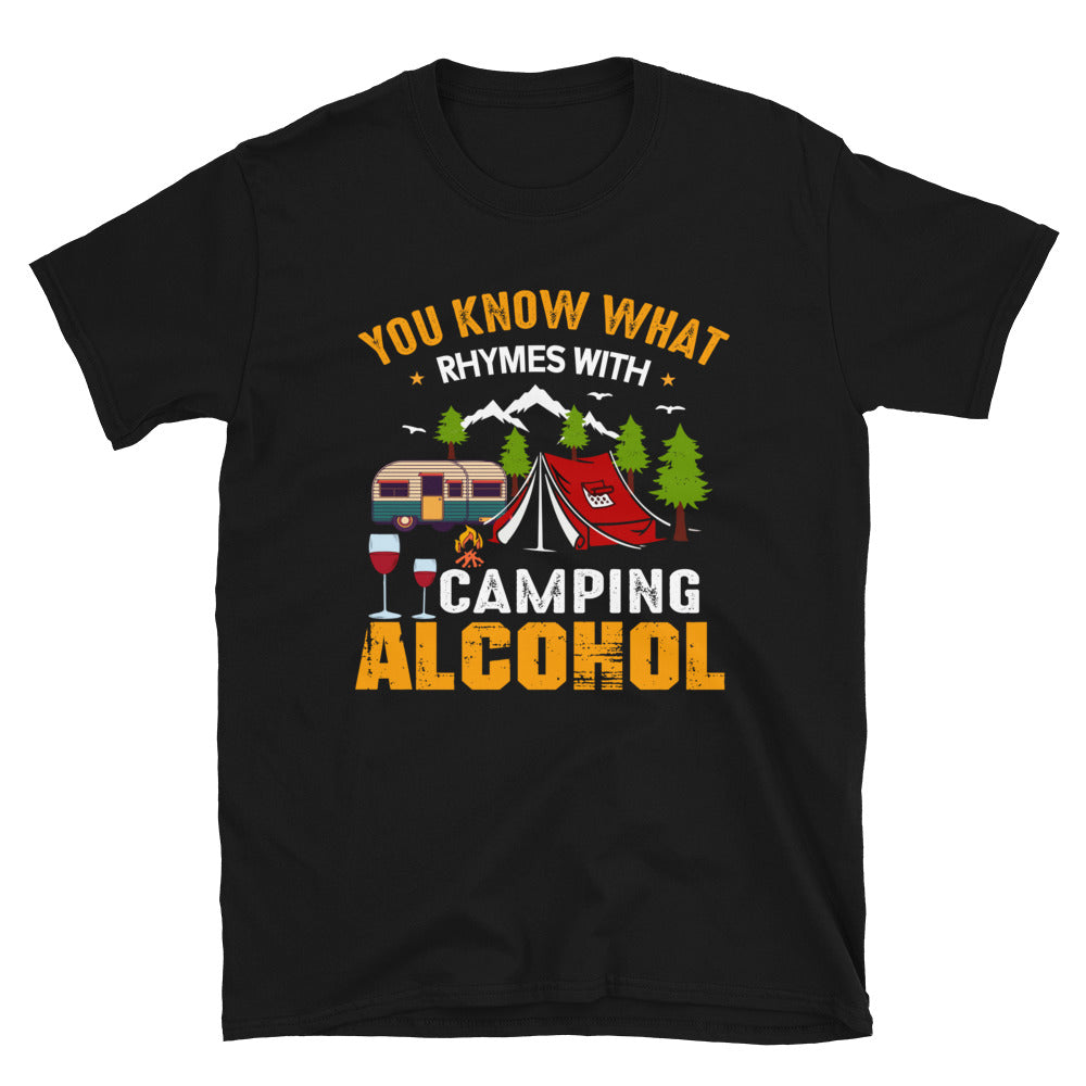 You Know What Rhymes With Camping Alcohol Camping Lover Short-Sleeve Unisex T-Shirt