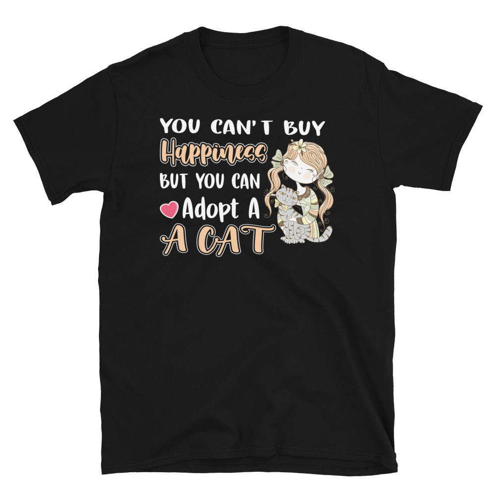 You Can't Buy Happiness, But You Can Adopt A Cat Short-Sleeve Unisex T-Shirt