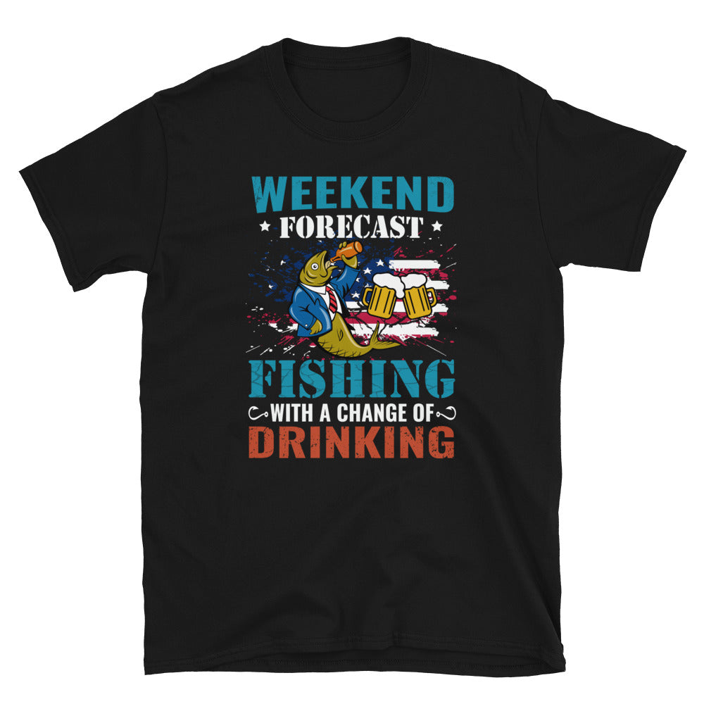 Weekend Forecast Fishing With A Chance Of Drinking Fishing With Drinking Short-Sleeve Unisex T-Shirt