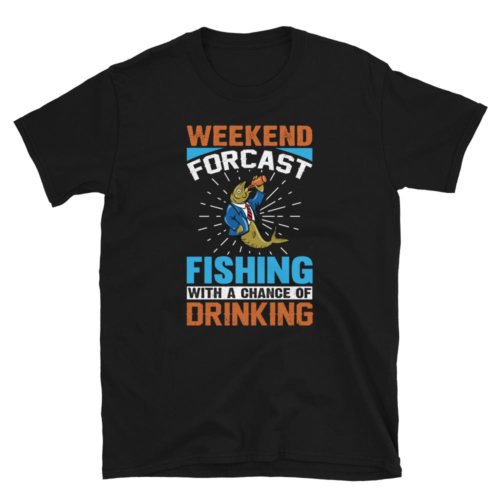 Weekend Forecast Fishing With A Chance Of Drinking Short-Sleeve Unisex T-Shirt