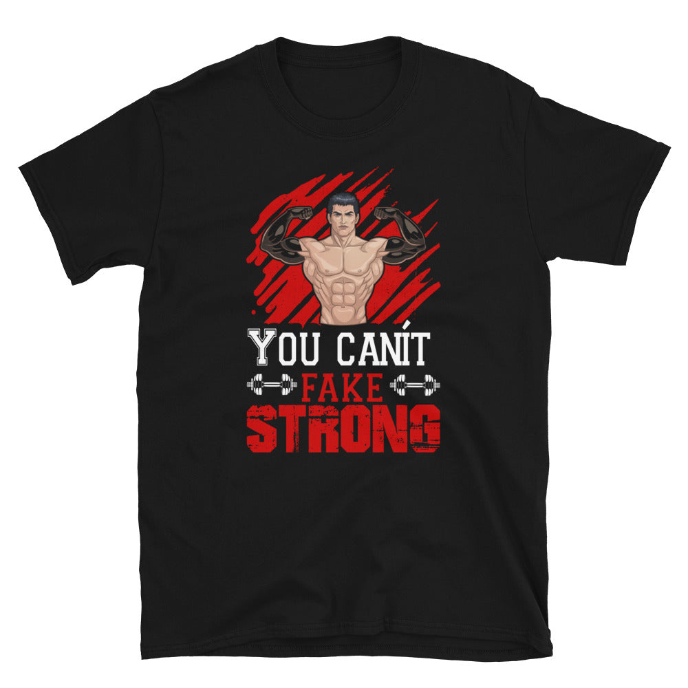 You Can't Fake Strong Short-Sleeve Unisex T-Shirt