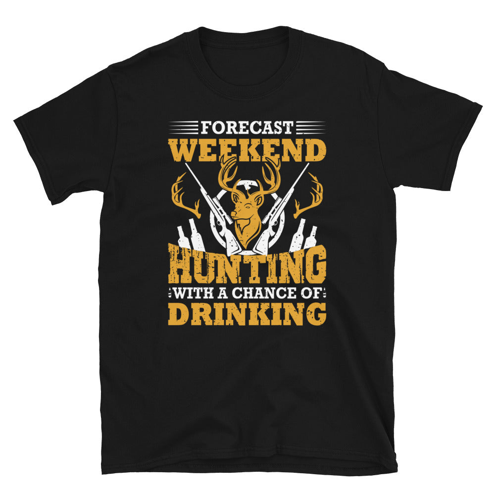 Weekend Forecast Hunting With A Chance Of Drinking Short-Sleeve Unisex T-Shirt