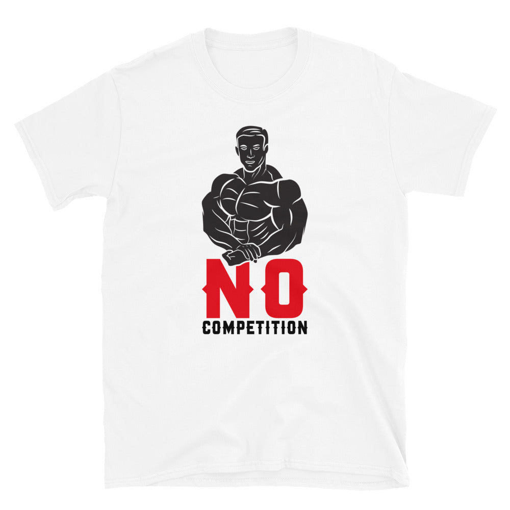 No Competition Short-Sleeve Unisex T-Shirt