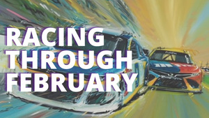 Racing Through February - February 2021