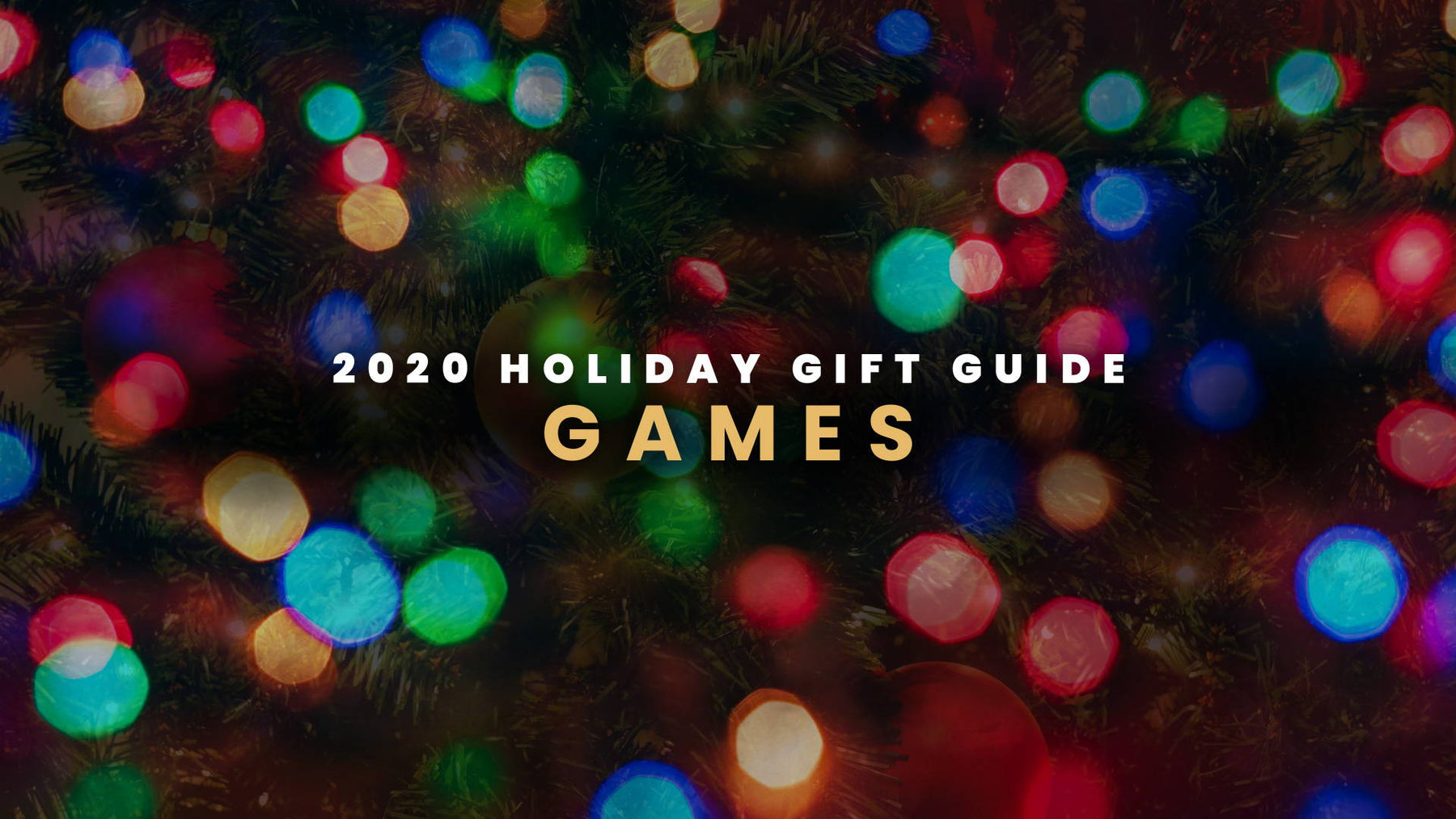 2020 Holiday Gift Guide - Games