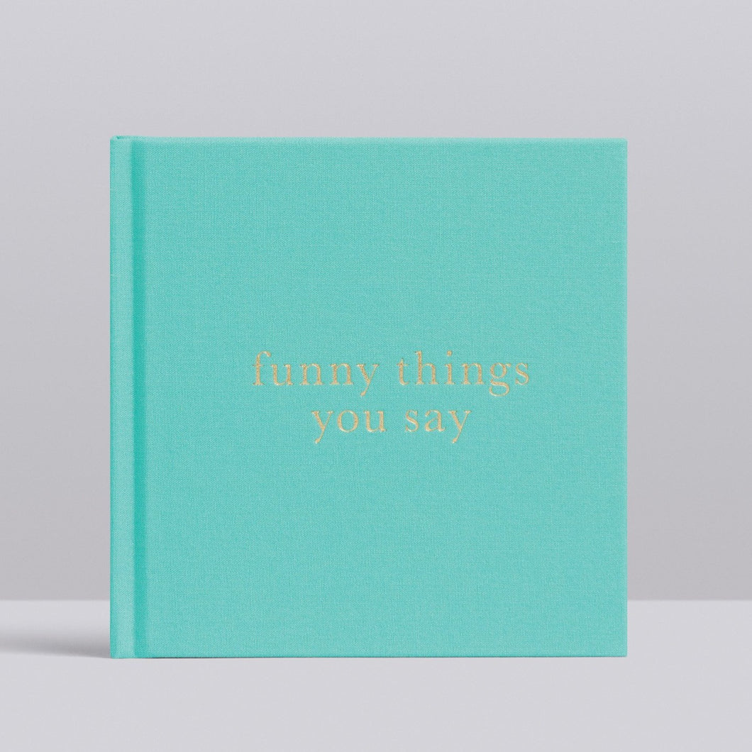 Funny Things You Say - Journal