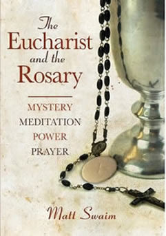 The Eucharist and the Rosary: Mystery, Meditation, Power, Prayer