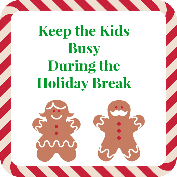 Five Ideas for Kids During the Holiday Break