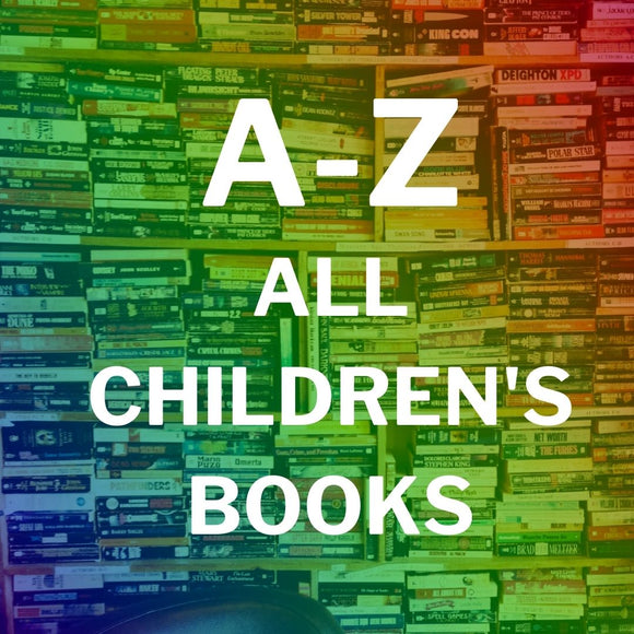 ALL CHILDREN'S BOOKS A-Z