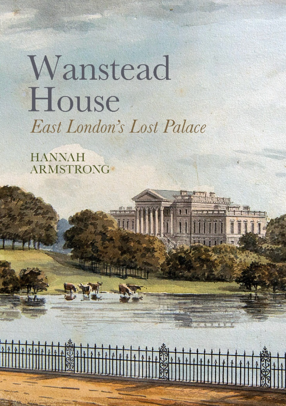 Wanstead House : East London's Lost Palace