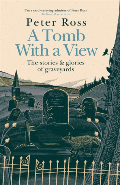 A Tomb With a View - The Stories & Glories of Graveyards : A Financial Times Book of the Year