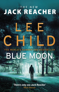 Blue Moon : (Jack Reacher 24)