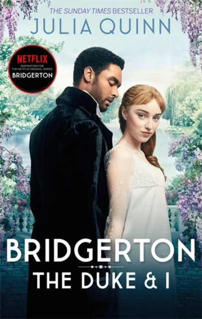 Bridgerton: The Duke and I (Bridgertons Book 1) : The Sunday Times bestselling inspiration for the Netflix Original Series Bridgerton