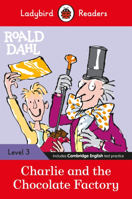 Ladybird Readers Level 3 - Roald Dahl: Charlie and the Chocolate Factory (ELT Graded Reader)