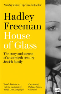 House of Glass : The Story and Secrets of a Twentieth-Century Jewish Family