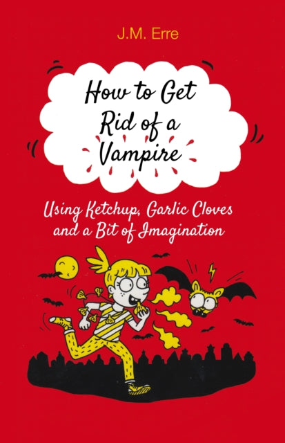 How to Get Rid of a Vampire (Using Ketchup, Garlic Cloves and a Bit of Imagination)