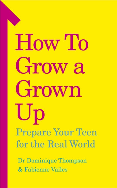 How to Grow a Grown Up : Prepare your teen for the real world