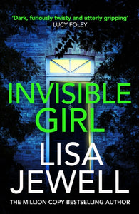Invisible Girl : Discover the bestselling new thriller from the author of The Family Upstairs