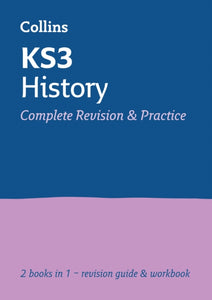 KS3 History All-in-One Complete Revision and Practice : Ideal Catch-Up for Years 7, 8 and 9