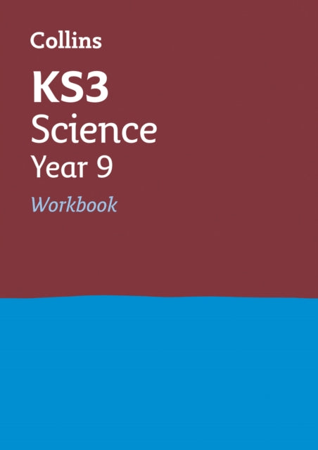 KS3 Science Year 9 Workbook : Ideal Catch-Up for Year 9