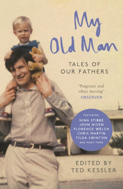 My Old Man : Tales of Our Fathers