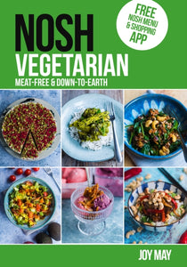 NOSH NOSH Vegetarian : Meat-free and Down-to-Earth