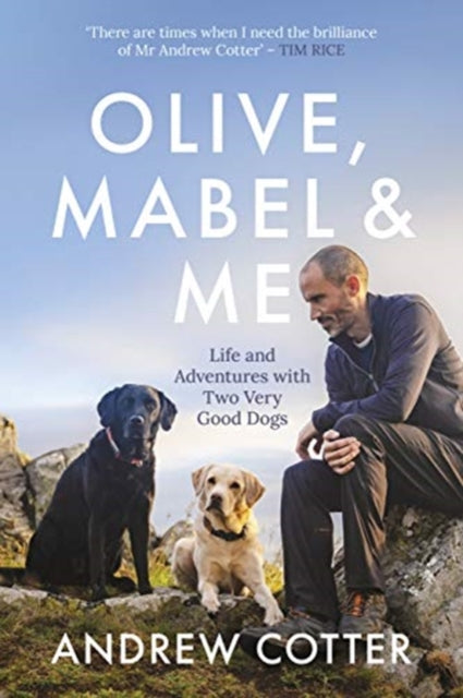 Olive, Mabel and Me : Life and Adventures with Two Very Good Dogs
