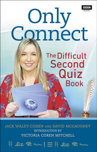 Only Connect : The Difficult Second Quiz Book