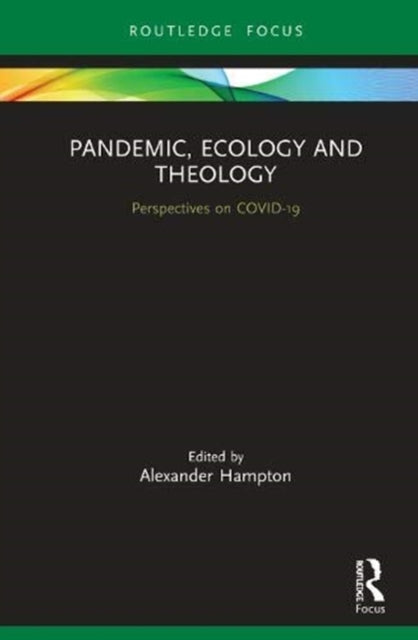 Pandemic, Ecology and Theology : Perspectives on COVID-19