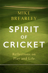Spirit of Cricket: Reflections on Play and Life