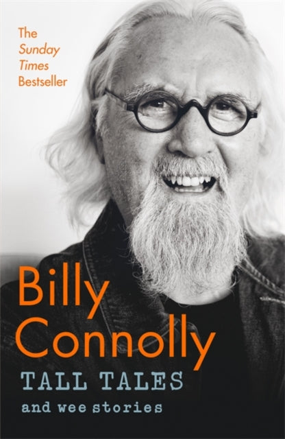 Tall Tales and Wee Stories : The Best of Billy Connolly