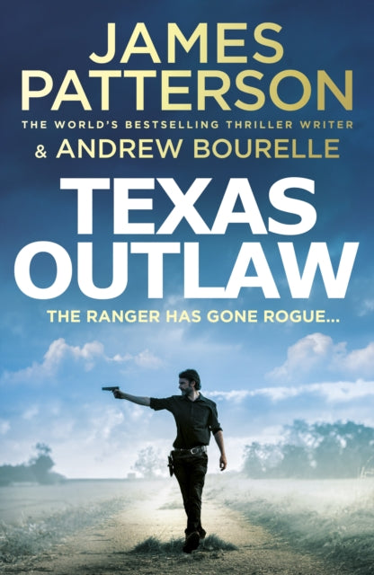 Texas Outlaw : The Ranger has gone rogue...