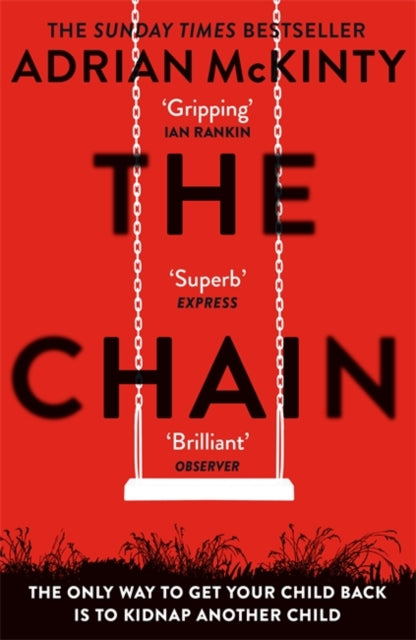 The Chain : The gripping, unique, must-read thriller of the year