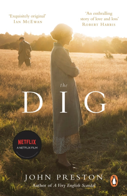 The Dig : Now a major motion picture starring Ralph Fiennes, Carey Mulligan and Lily James
