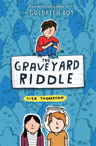 The Graveyard Riddle (the new mystery from award-winn ing author of The Goldfish Boy)