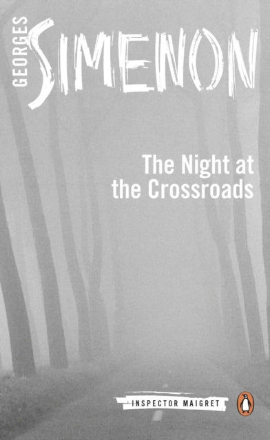 Night at the Crossroads: Inspector Maigret #6