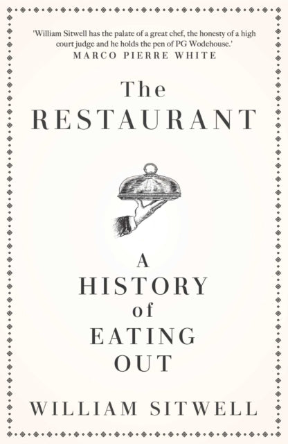 The Restaurant : A History of Eating Out
