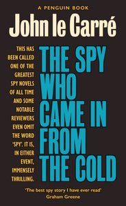 The Spy Who Came in from the Cold : The Smiley Collection