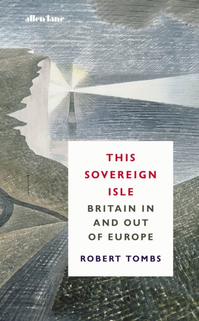 This Sovereign Isle : Britain In and Out of Europe