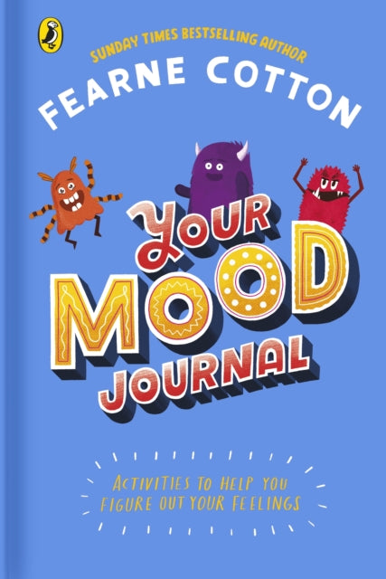 Your Mood Journal : feelings journal for kids by Sunday Times bestselling author Fearne Cotton