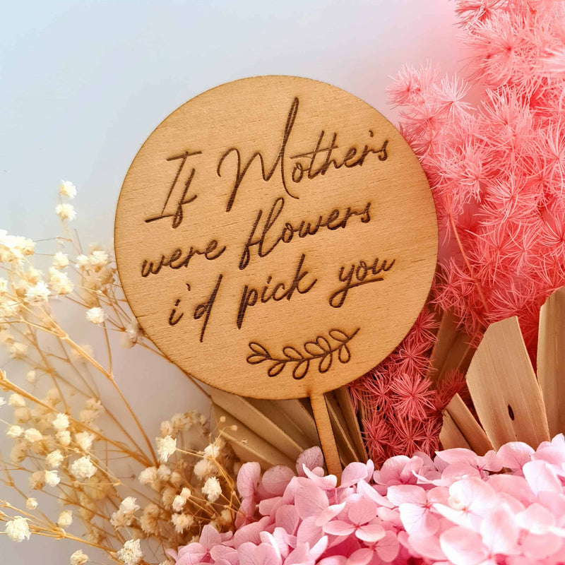 If Mother's Were Flowers Bouquet Topper - Signature
