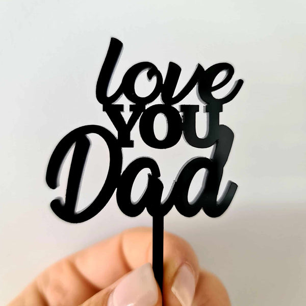 10 x Love You Dad Cupcake Toppers - Black